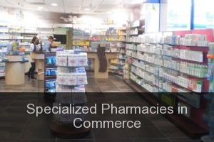 Specialized Pharmacies in Commerce