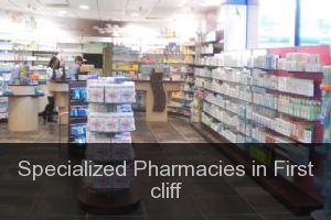 Specialized Pharmacies in First cliff