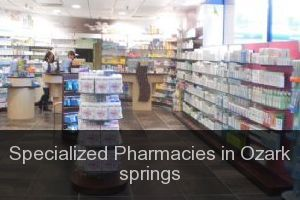 Specialized Pharmacies in Ozark springs
