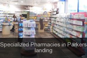 Specialized Pharmacies in Parkers landing